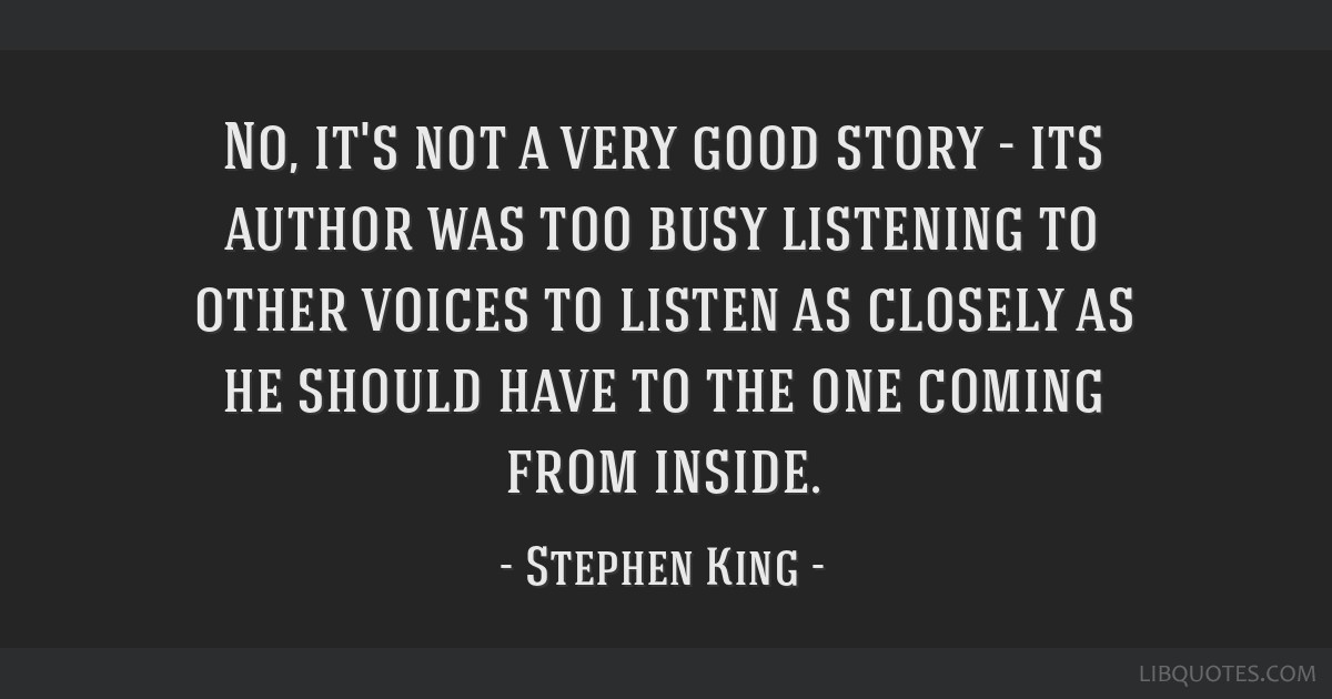 No, it's not a very good story - its author was too busy listening to other voices to listen as closely as he should have to the one coming from...