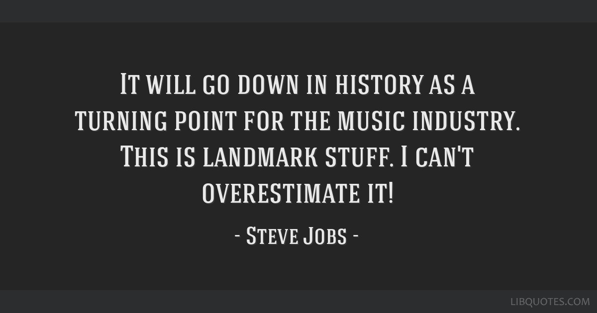 It will go down in history as a turning point for the music industry. This is landmark stuff. I can't overestimate it!