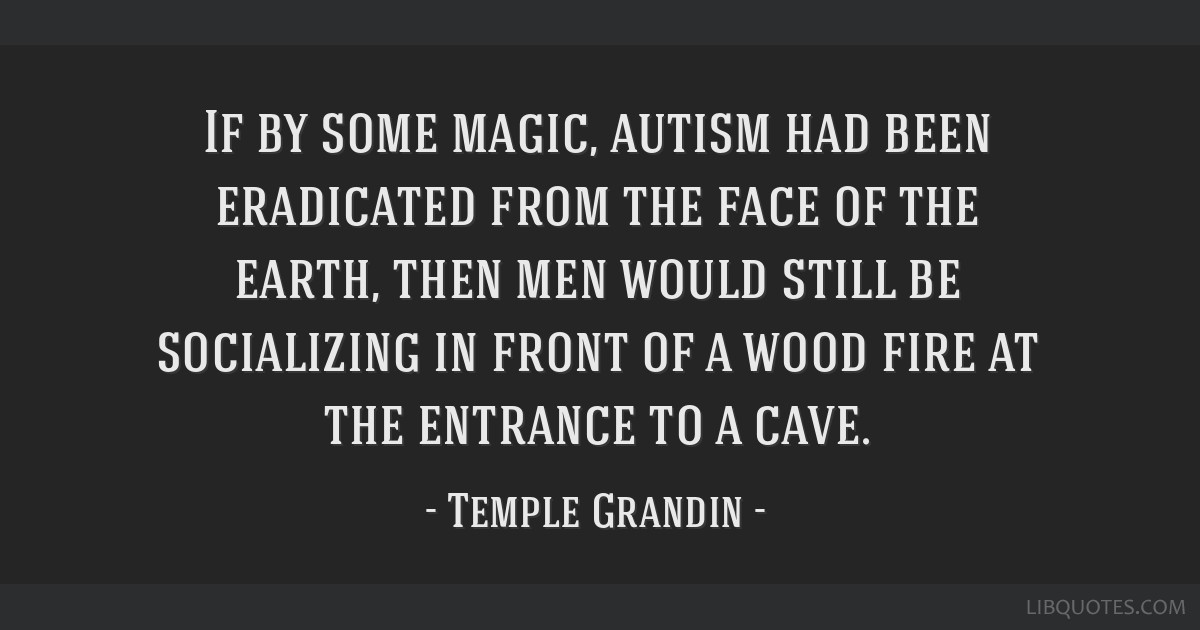If by some magic, autism had been eradicated from the face ...