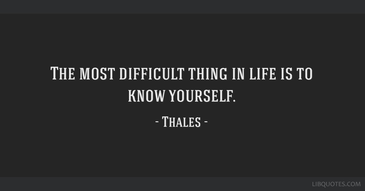 Image result for the most difficult thing in life is to know yourself