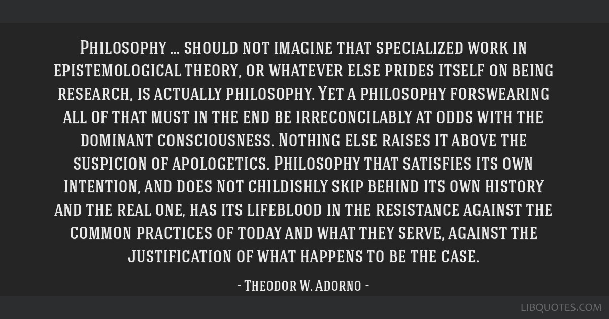 Philosophy … should not imagine that specialized work in epistemological theory, or whatever else prides itself on being research, is actually...