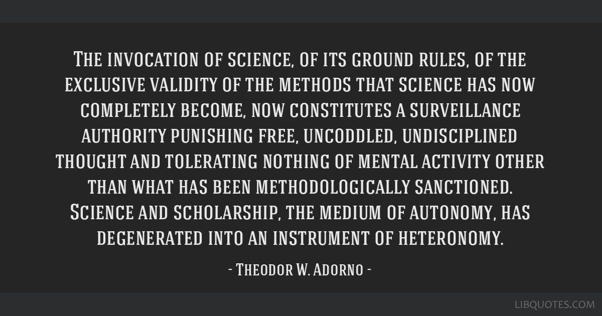 The invocation of science, of its ground rules, of the exclusive validity of the methods that science has now completely become, now constitutes a...