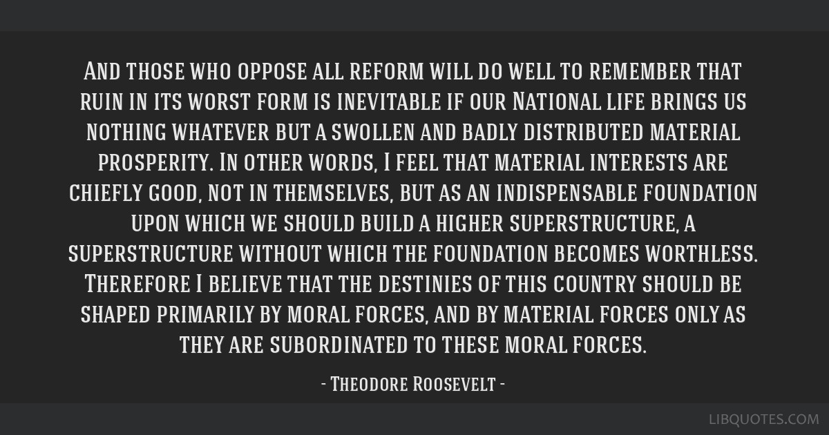 And those who oppose all reform will do well to remember that ruin in its worst form is inevitable if our National life brings us nothing whatever...