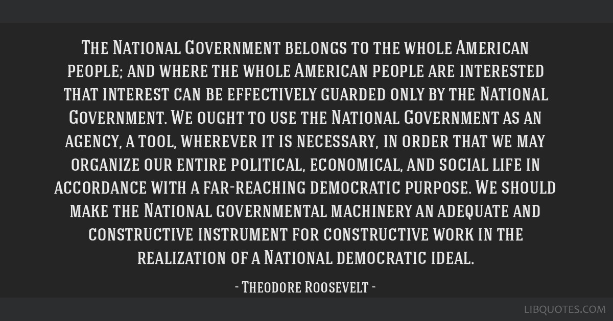 The National Government belongs to the whole American people; and where the whole American people are interested that interest can be effectively...