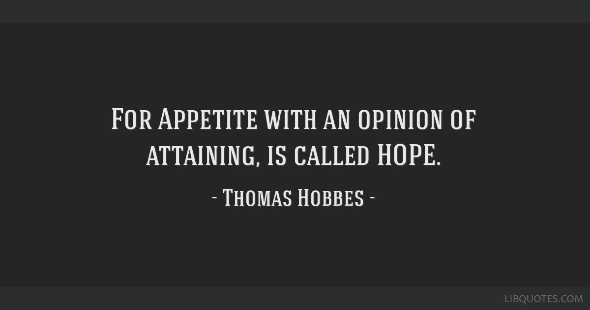 For Appetite with an opinion of attaining, is called HOPE.