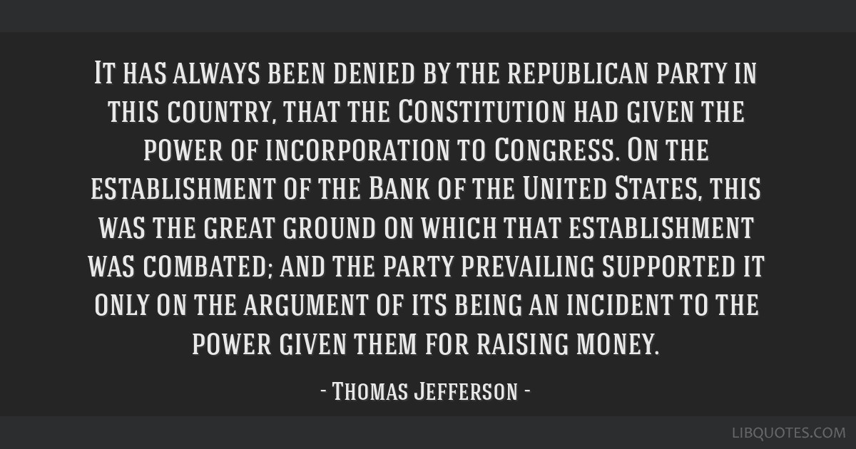 It has always been denied by the republican party in this country, that the Constitution had given the power of incorporation to Congress. On the...