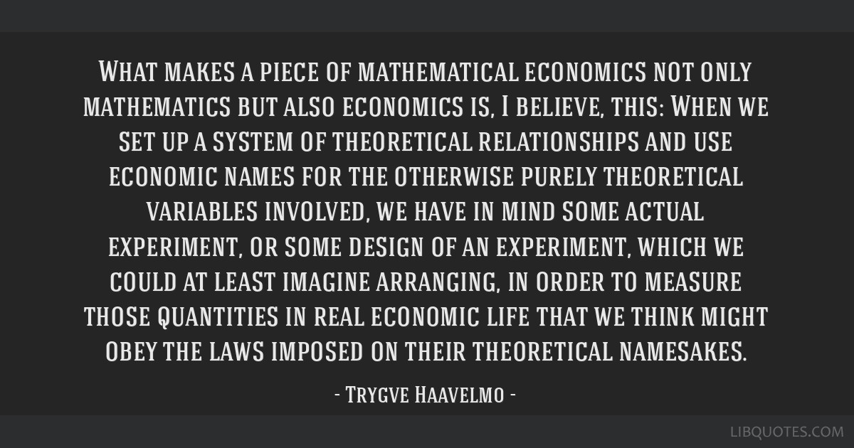 What makes a piece of mathematical economics not only mathematics but also economics is, I believe, this: When we set up a system of theoretical...