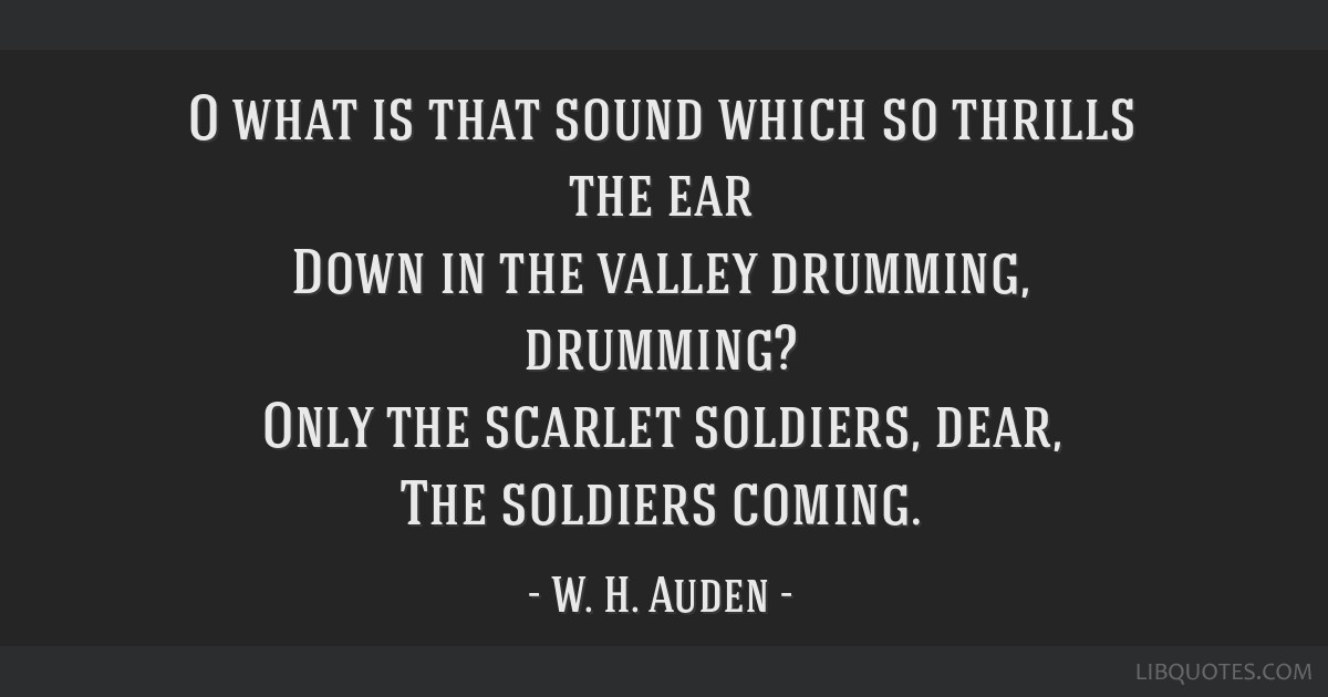 o what is that sound auden essay Many have commented on the electronic circulation of this poem in  examples  of romantic lies, rather than the truth, even though they sound true  for more  of the essay on peace and war in american poetry, click here.