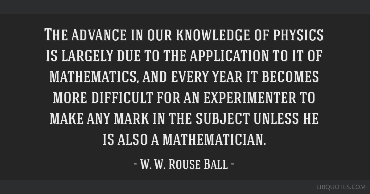 The advance in our knowledge of physics is largely due to the application to it of mathematics, and every year it becomes more difficult for an...