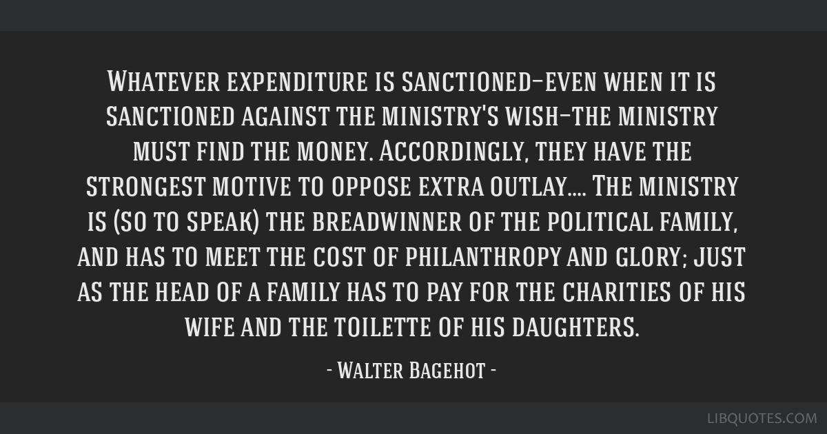 Whatever expenditure is sanctioned—even when it is sanctioned against the ministry's wish—the ministry must find the money. Accordingly, they...