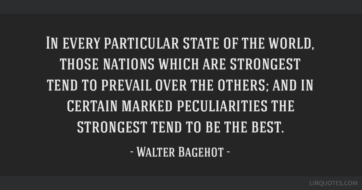 In every particular state of the world, those nations which are strongest tend to prevail over the others; and in certain marked peculiarities the...