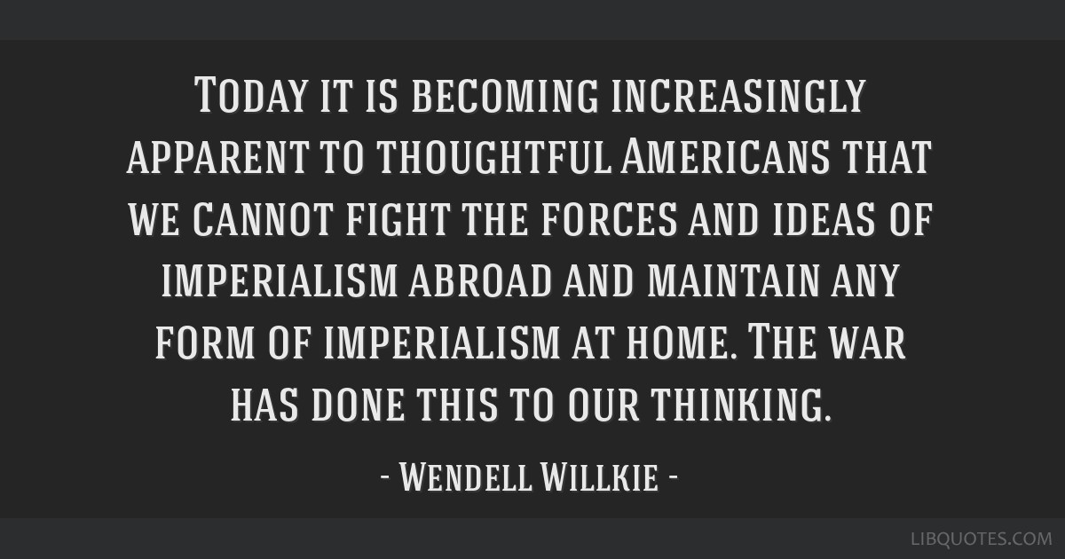 Today it is becoming increasingly apparent to thoughtful Americans that we cannot fight the forces and ideas of imperialism abroad and maintain any...