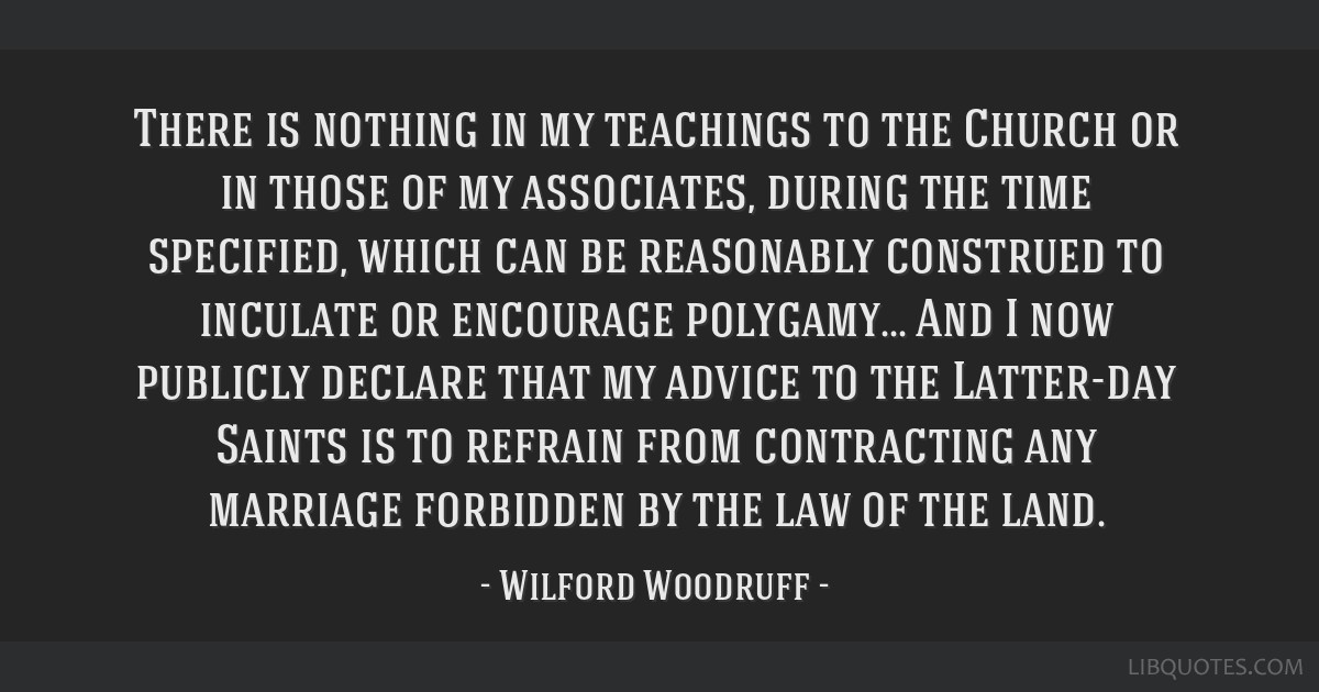 There is nothing in my teachings to the Church or in those of my associates, during the time specified, which can be reasonably construed to inculate ...