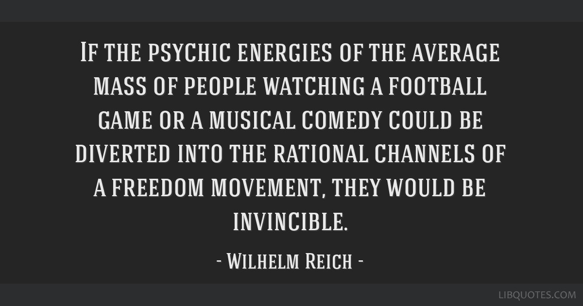 If the psychic energies of the average mass of people watching a football game or a musical comedy could be diverted into the rational channels of a...