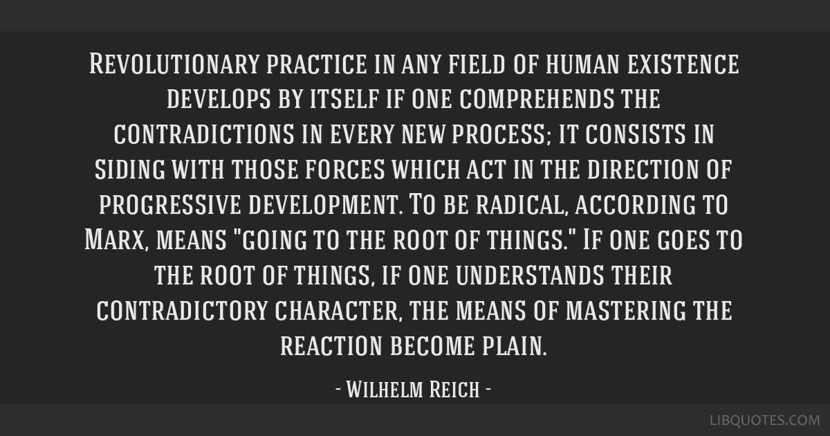 Revolutionary practice in any field of human existence develops by itself if one comprehends the contradictions in every new process; it consists in...