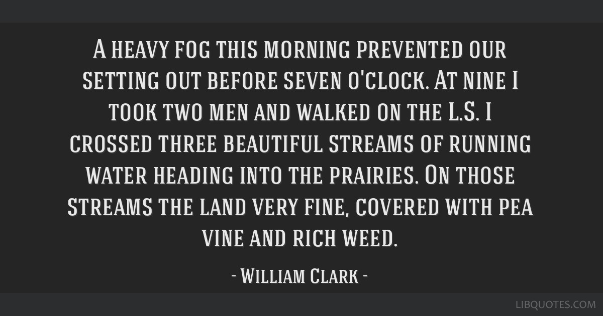 A heavy fog this morning prevented our setting out before seven o'clock. At nine I took two men and walked on the L.S. I crossed three beautiful...