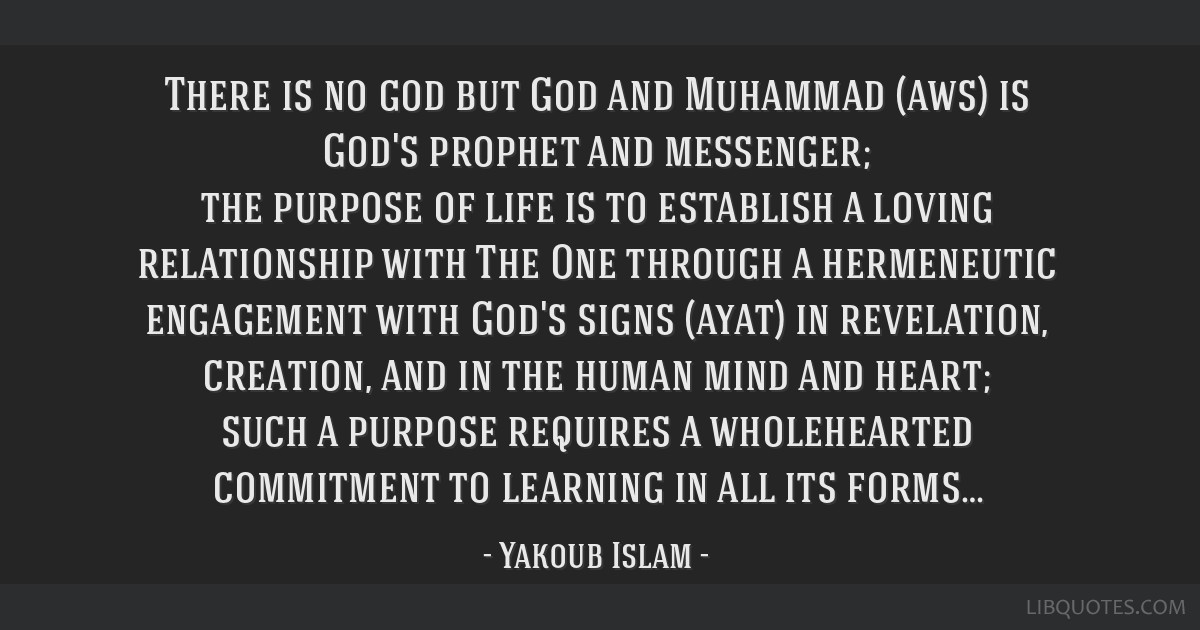 There is no god but God and Muhammad (aws) is God's prophet