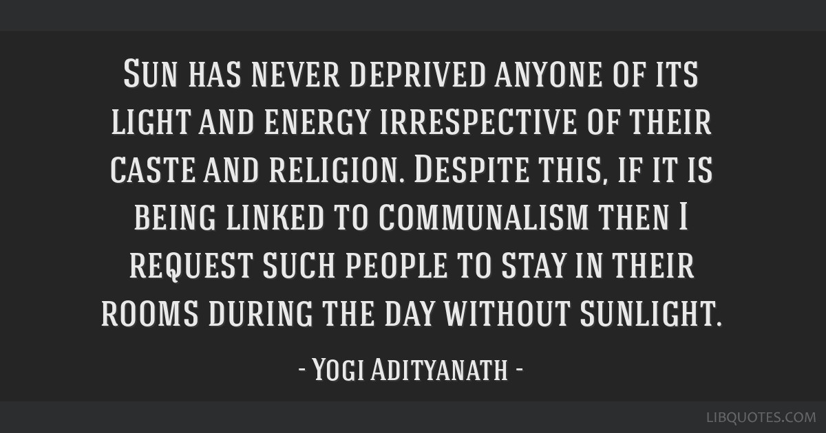Sun has never deprived anyone of its light and energy irrespective of their caste and religion. Despite this, if it is being linked to communalism...