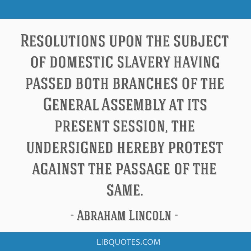 Resolutions upon the subject of domestic slavery having passed both branches of the General Assembly at its present session, the undersigned hereby...