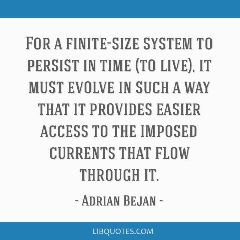 For a finite-size system to persist in time (to live), it