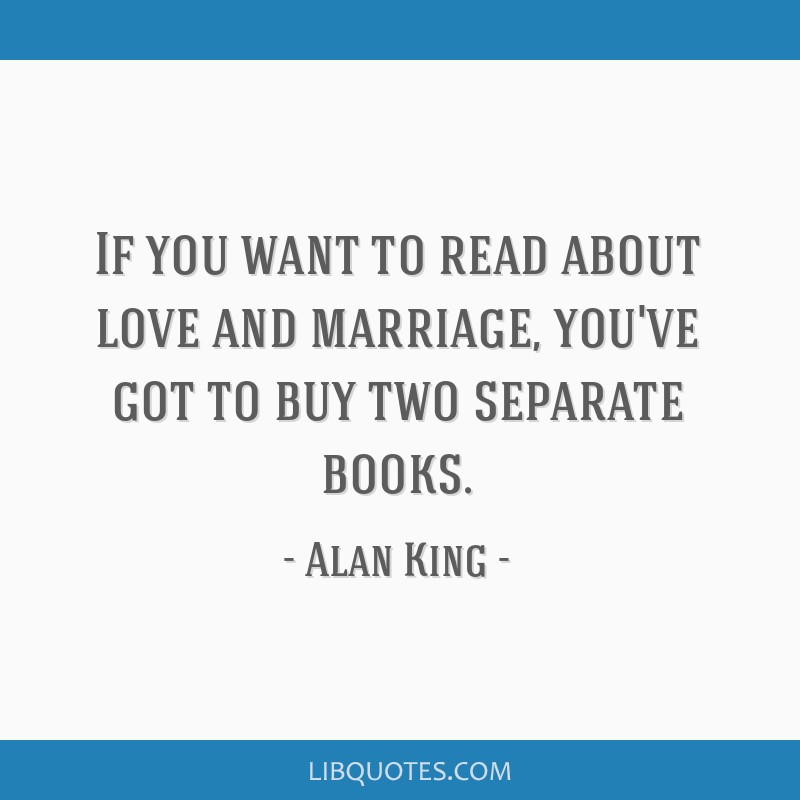 If you want to read about love and marriage, you've got to buy two separate books.