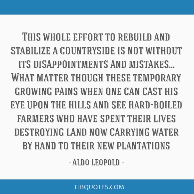 This whole effort to rebuild and stabilize a countryside is not without its disappointments and mistakes... What matter though these temporary...