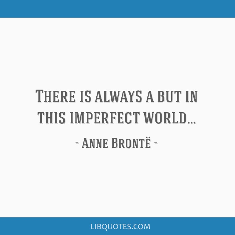 There is always a but in this imperfect world...
