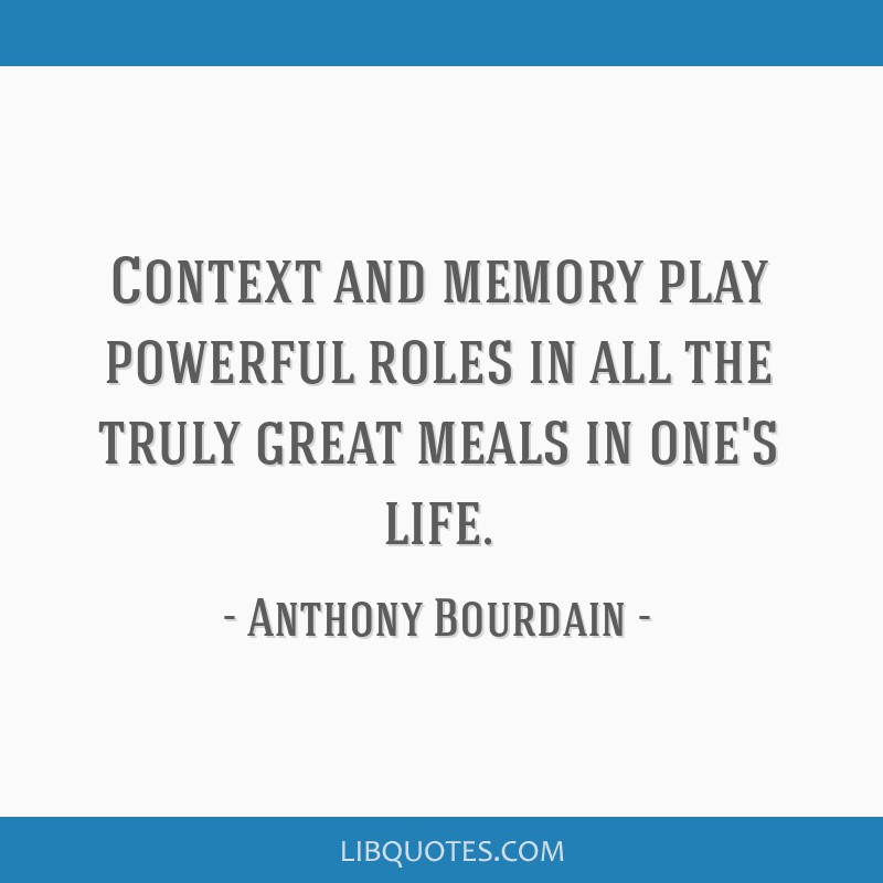 Context and memory play powerful roles in all the truly great meals in one's life.
