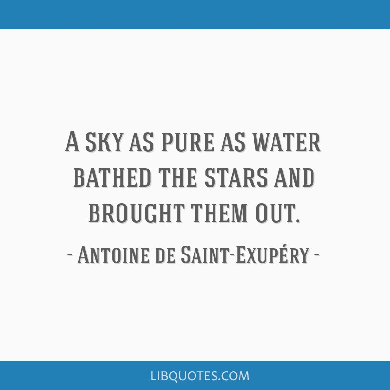 A sky as pure as water bathed the stars and brought them out.