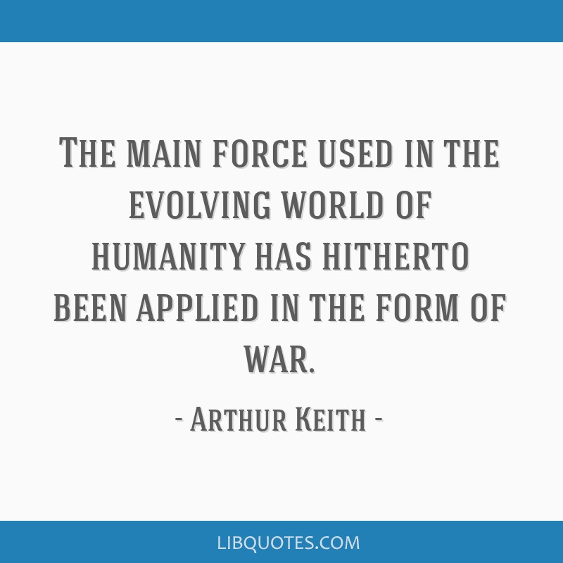 The Main Force Used In The Evolving World Of Humanity Has Hitherto
