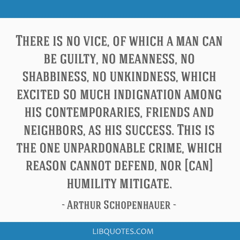 There is no vice, of which a man can be guilty, no meanness, no shabbiness, no unkindness, which excited so much indignation among his...