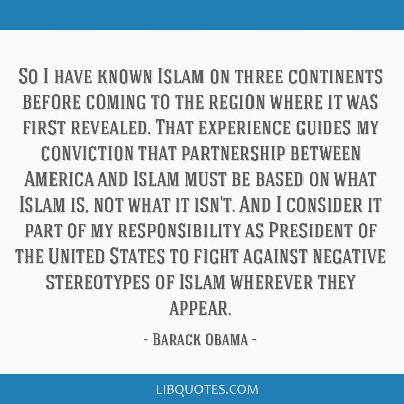So I have known Islam on three continents before coming to the region where it was first revealed. That experience guides my conviction that...