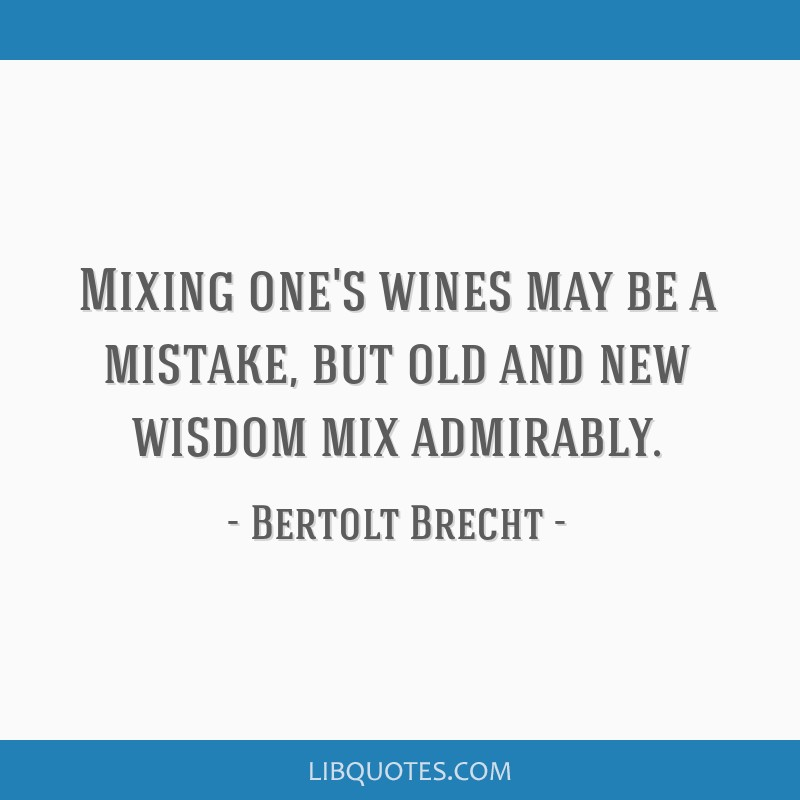 Mixing one's wines may be a mistake, but old and new wisdom mix admirably.
