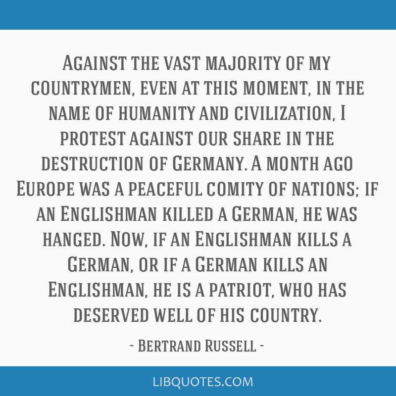 Against the vast majority of my countrymen, even at this moment, in the name of humanity and civilization, I protest against our share in the...
