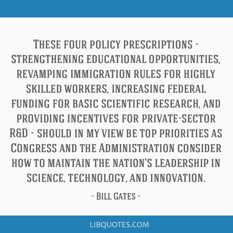 These four policy prescriptions - strengthening educational opportunities, revamping immigration rules for highly skilled workers, increasing federal ...