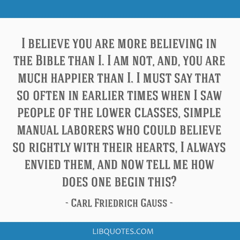 I believe you are more believing in the Bible than I. I am not, and, you are much happier than I. I must say that so often in earlier times when I...