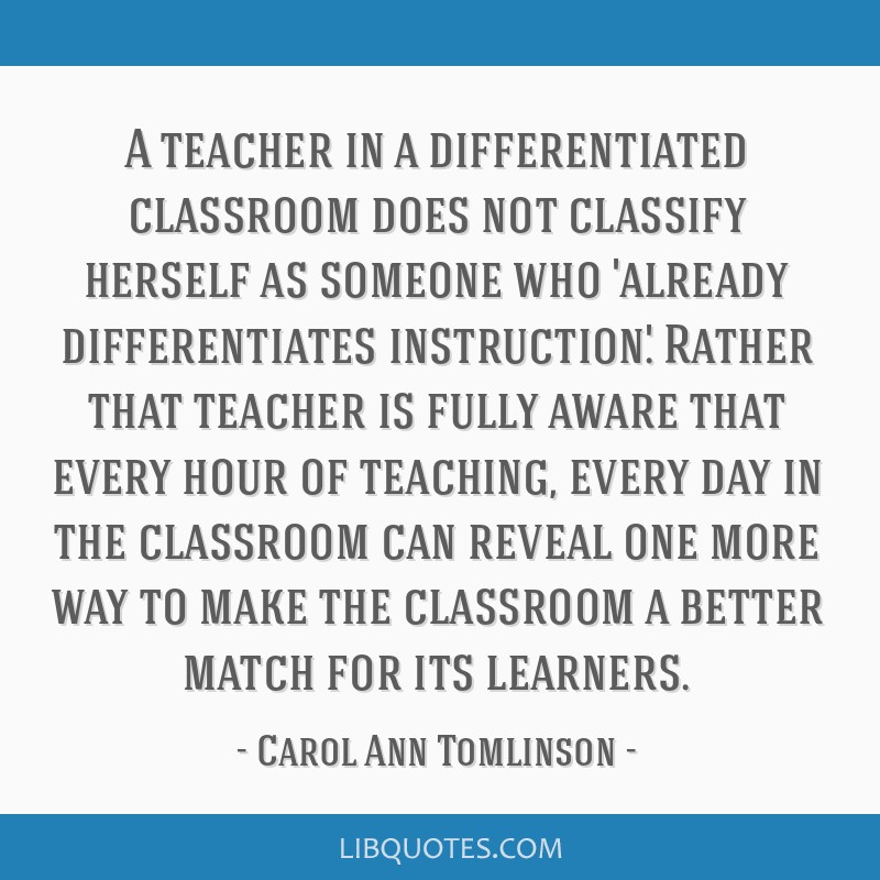 A Teacher In A Differentiated Classroom Does Not Classify Herself As