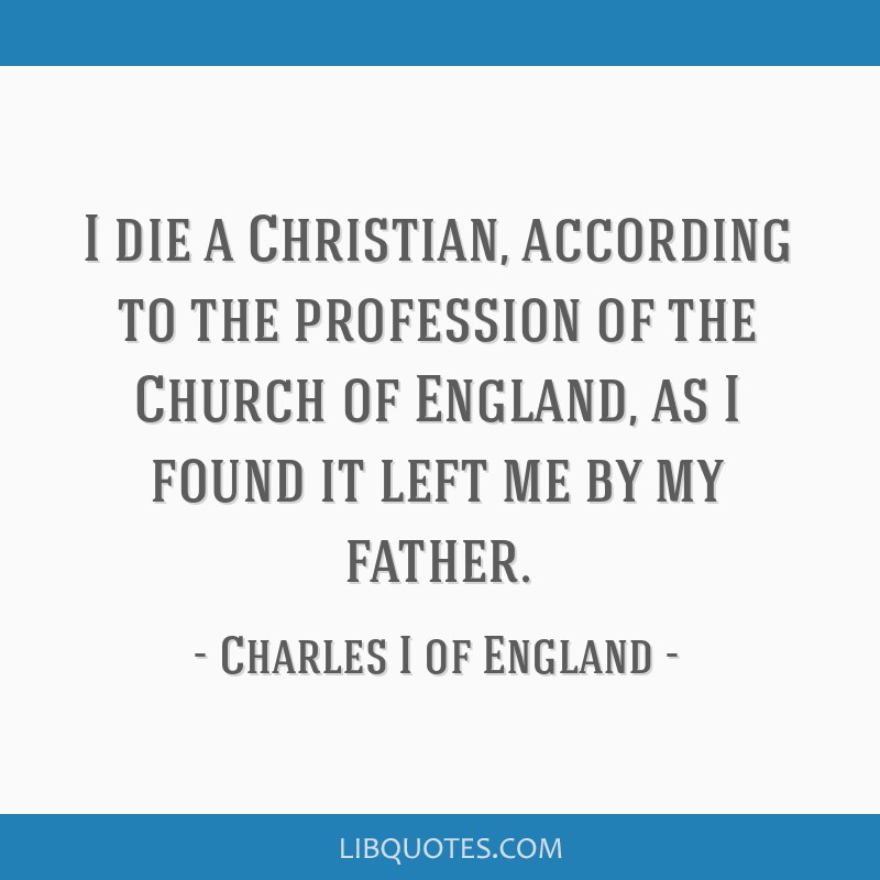 I Die A Christian According To The Profession Of The Church Of