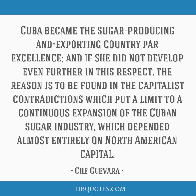 Cuba became the sugar-producing and-exporting country par excellence; and if she did not develop even further in this respect, the reason is to be...