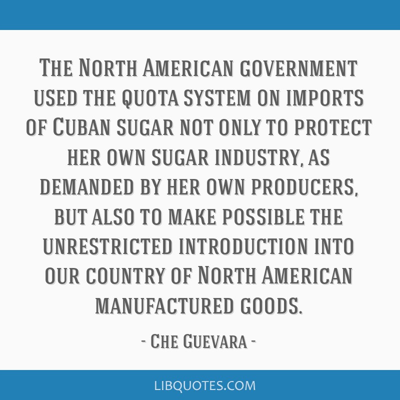 The North American government used the quota system on imports of Cuban sugar not only to protect her own sugar industry, as demanded by her own...