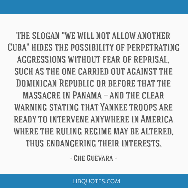 The slogan we will not allow another Cuba hides the possibility of perpetrating aggressions without fear of reprisal, such as the one carried out...