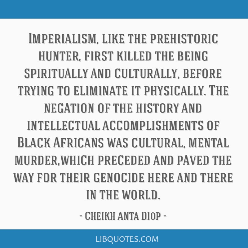 Imperialism Like The Prehistoric Hunter First Killed The Being