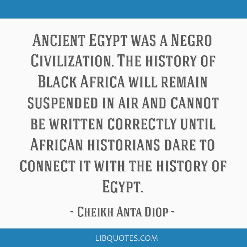 Ancient Egypt Was A Negro Civilization The History Of Black Africa