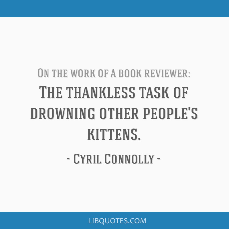 The thankless task of drowning other people's kittens.