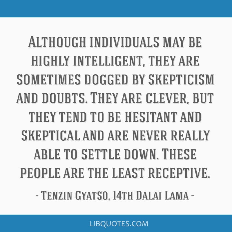 Although individuals may be highly intelligent, they are sometimes dogged by skepticism and doubts. They are clever, but they tend to be hesitant and ...