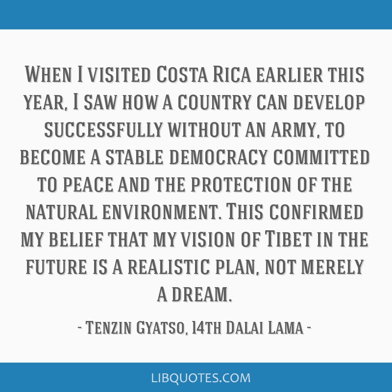 When I visited Costa Rica earlier this year, I saw how a country can develop successfully without an army, to become a stable democracy committed to...