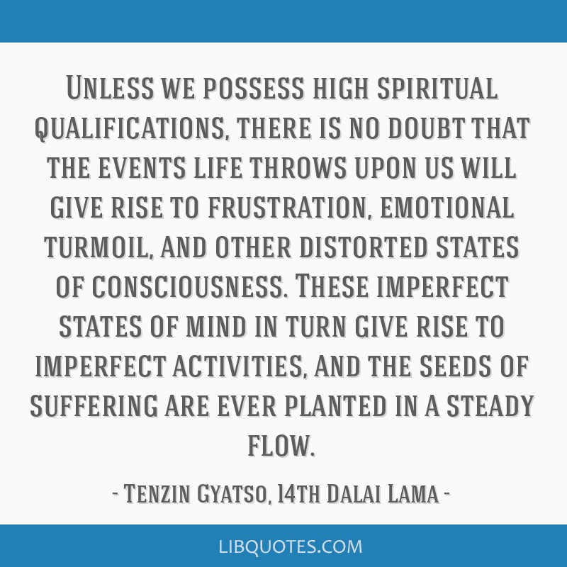 Unless we possess high spiritual qualifications, there is no doubt that the events life throws upon us will give rise to frustration, emotional...