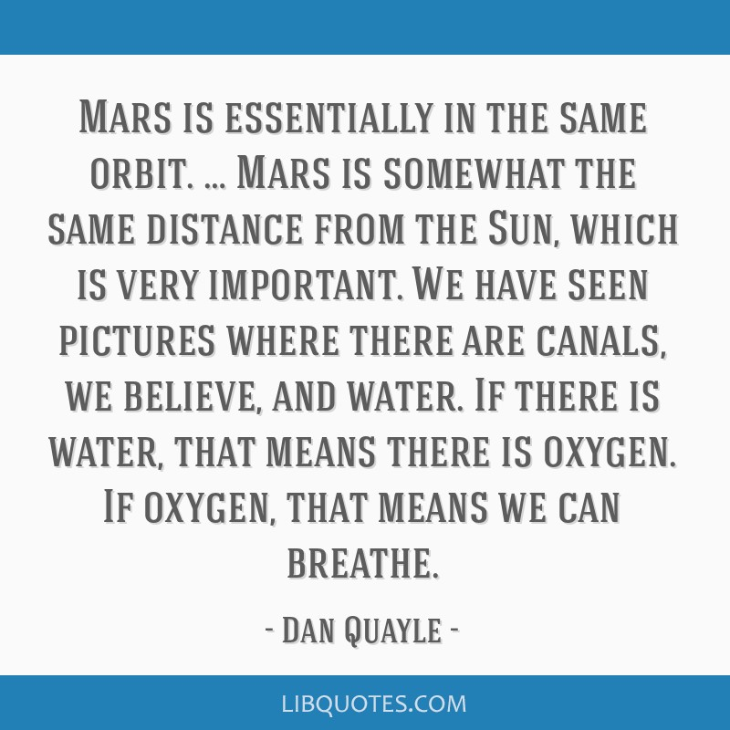 Mars is essentially in the same orbit. … Mars is somewhat the same distance from the Sun, which is very important. We have seen pictures where...