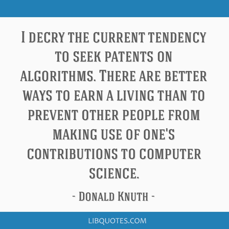 I decry the current tendency to seek patents on algorithms. There are better ways to earn a living than to prevent other people from making use of...