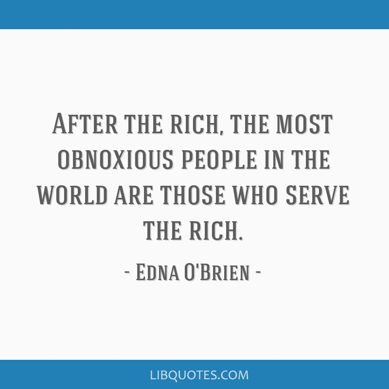 After The Rich The Most Obnoxious People In The World Are Those Who
